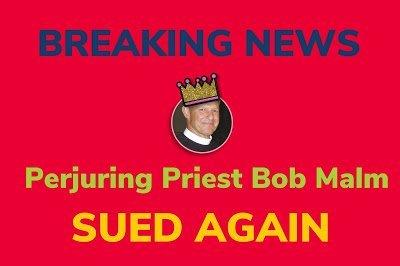 Perjuring priest Bob Malm sued again
