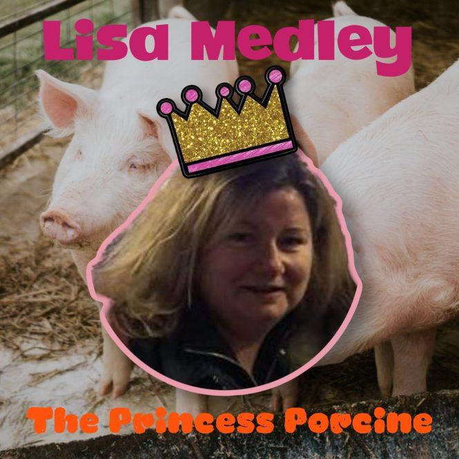 Lisa Medley, the Princess Porcine