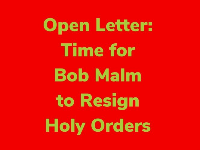 Open Letter: Time for Perjuring Priest Bob Malm to Resign Holy Orders